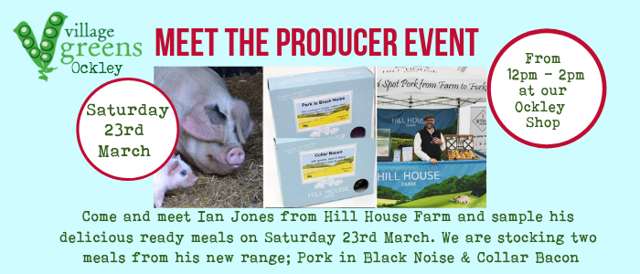 Meet the Producer at Village Greens Ockley with Hill House Farm @ Village Greens OCKLEY
